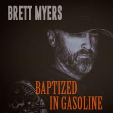 Brett Myers Baptized in Gasoline Album A