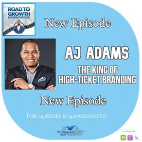 AJ Adams - The King of High-Ticket Branding