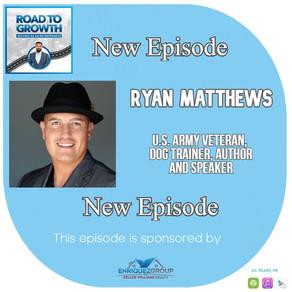 Ryan Matthews - U.S. Army Veteran, Dog Trainer, Author and Speaker