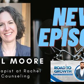 Rachel Moore - Psychotherapist at Rachel Moore Counseling #podcast #SanDiego