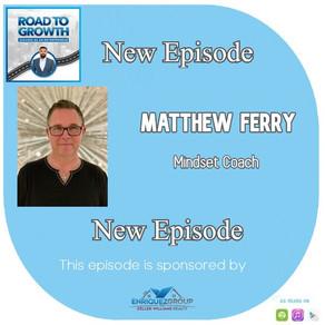 Matthew Ferry - Mindset Coach