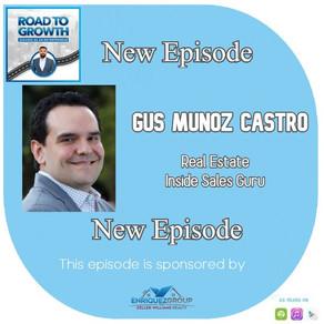 Gus Munoz Castro - Real Estate Inside Sales Guru