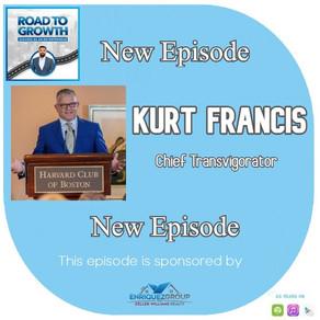 Kurt Francis - Chief Transvigorator