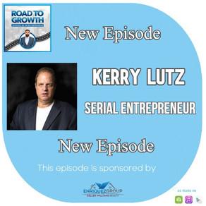 Kerry Lutz - Serial Entrepreneur