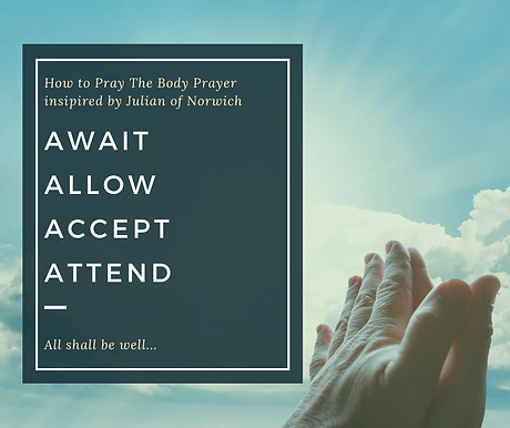 How to Pray The Body Prayer insipired by