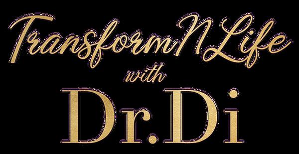 TransformNLife wit Dr. Di