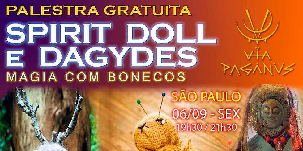 Palestra SP: Spirit Dolls e Dagydes - Magia com bonecos
