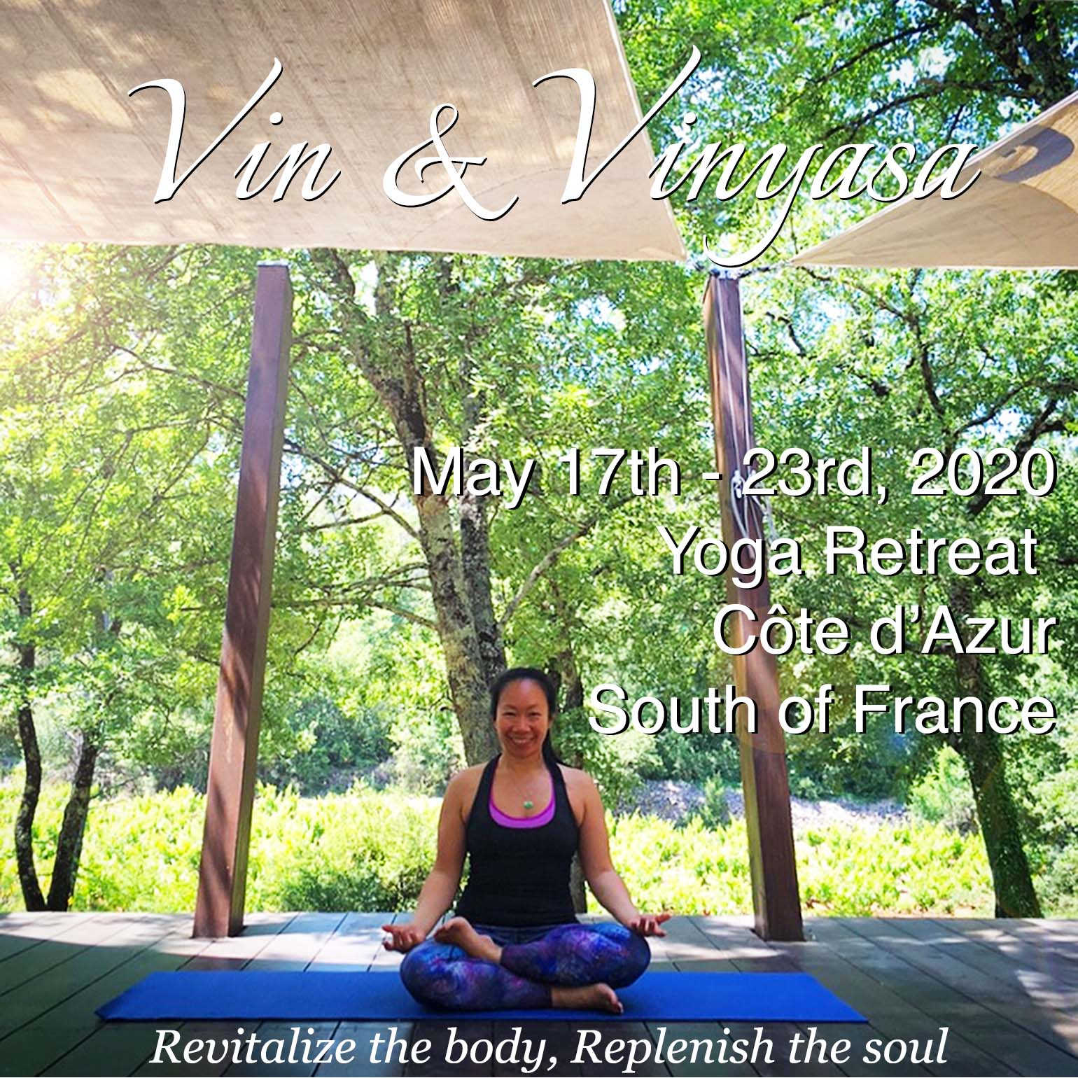 Vin Vinyasa Returns Yoga Retreat In The Cote D Azur South Of France May 17th 23rd 2020 Save The Date