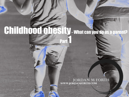 Childhood obesity ~ What can you do as a parent? part 1