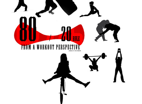 80 / 20 Rule … From a workout perspective!