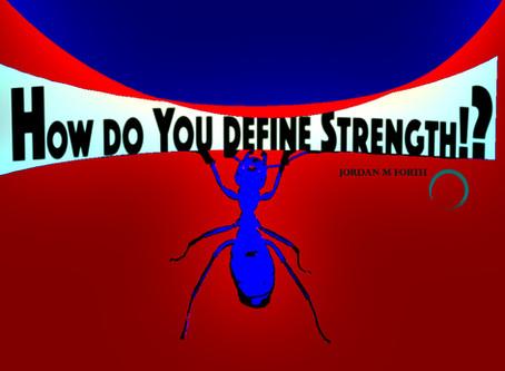 How do you define strength!?