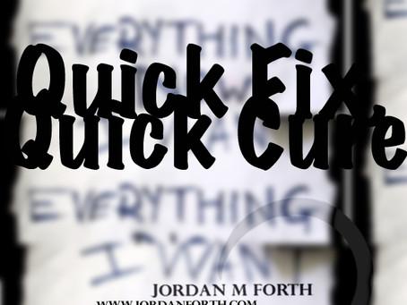 Quick Fix, Quick Cure