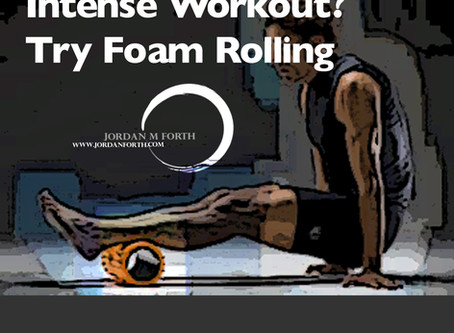 Intense Workout?! - Try Foam Rolling…