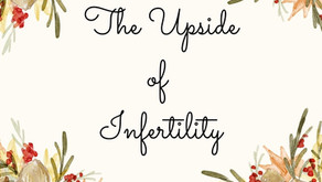 The Upside of Infertility