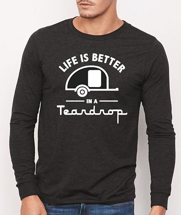 Life is Better in a Teardrop long sleeve t-shirt