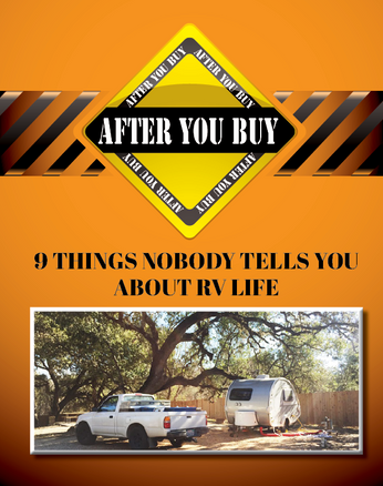 AFTER YOU BUY: 9 Things Nobody Tells You About RV Life