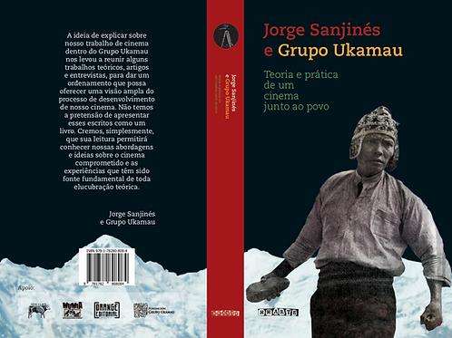 Jorge Sanjinés e Grupo Ukamau - Teoria e Prática de um Cinema Junto ao Povo