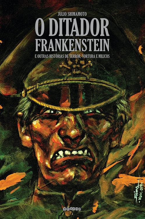 O Ditador Frankenstein e Outras Histórias de Terror, Tortura e Milicos