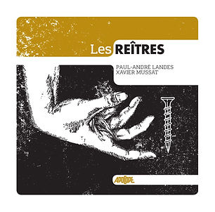 Couverture Les REÎTRES de Xavier Mussat et Paul-André Landes