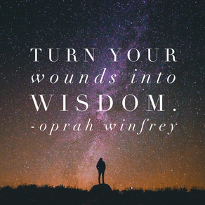 """""""Turn your Wounds into Wisdom"""""""