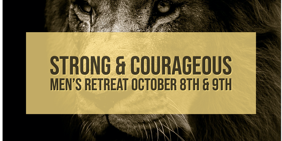2021 Strong & Courageous Men's Retreat