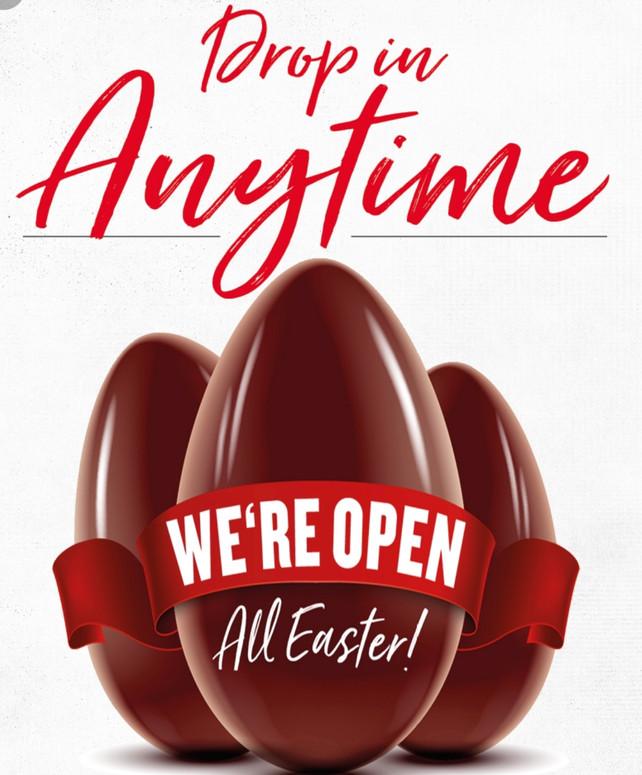 We are Open allEaster weekend !