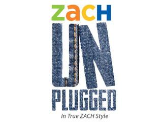 ZACH Unplugged and Liza Minnelli!