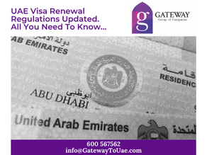 UAE Visa Renewal Regulations Updated. All You Need To Know…