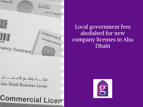 Local government fees abolished for new company licenses in Abu Dhabi