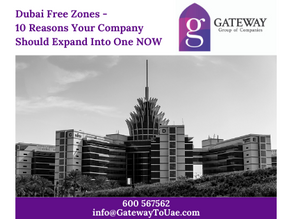 Dubai Free Zones - 10 Reasons Your Company Should Expand Into One NOW