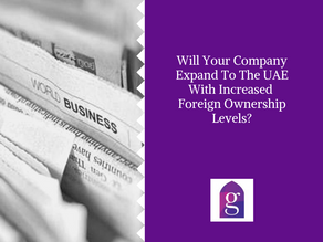 Will Your Company Expand To The UAE With Increased Foreign Ownership Levels?
