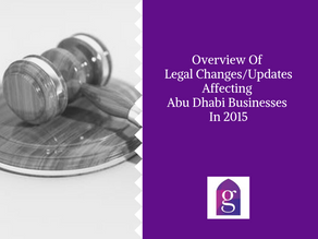 Overview Of Legal Changes/Updates Affecting Abu Dhabi Businesses In 2015
