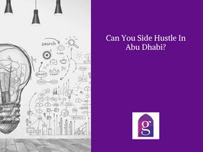 Can You Side Hustle In Abu Dhabi?