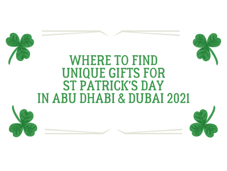 Where To Find Unique Gifts for St Patrick's Day In Abu Dhabi & Dubai 2021