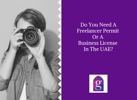 Do You Need A Freelancer Permit Or A Business License In The UAE?