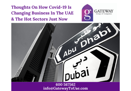 Thoughts On How Covid-19 Is Changing Business In The UAE & The Hot Sectors Just Now