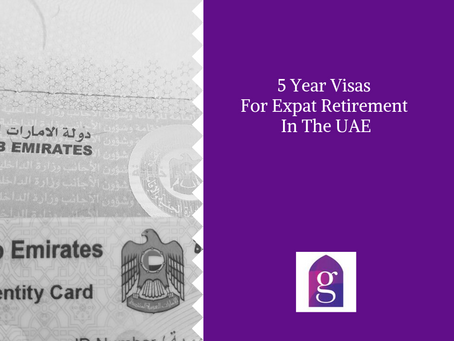5 Year Visas For Expat Retirement In The UAE