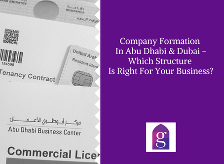 Company Formation In Abu Dhabi & Dubai - Which Structure Is Right For Your Business?