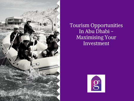 Tourism Opportunities In Abu Dhabi - Maximising Your Investment