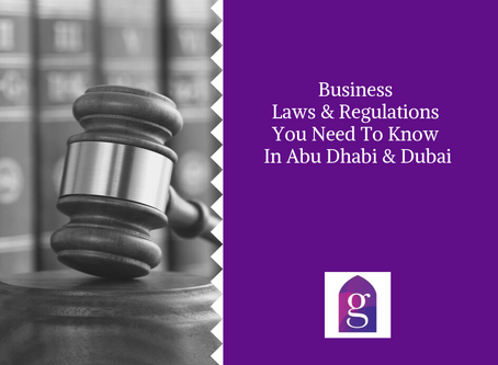 Business Laws & Regulations You Need To Know In Abu Dhabi