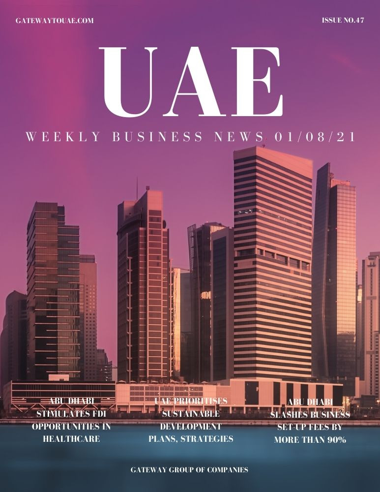 UAE weekly business news headlines 1st August 2021 Issue 47 Gateway Group Of Companies Abu Dhabi Dubai weekly magazine company formation business setup local sponsor service agent visas company formation authority trade licence license
