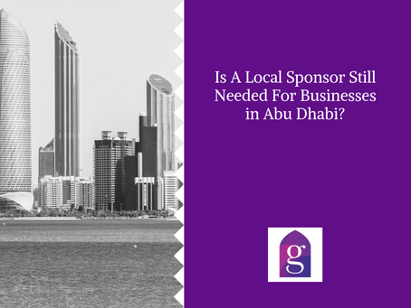 Is A Local Sponsor Still Needed For Businesses in Abu Dhabi?