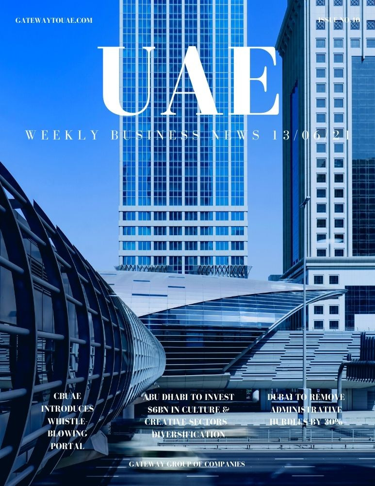 UAE weekly business news headlines 13th June 2021 Issue 40 Gateway Group Of Companies Abu Dhabi Dubai weekly magazine company formation business setup local sponsor service agent visas company formation authority trade licence license