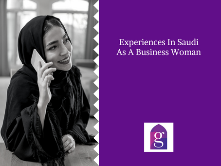 Experiences In Saudi As A Business Woman