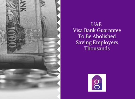 UAE Visa Bank Guarantee To Be Abolished Saving Employers Thousands