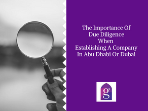The Importance Of Due Diligence When Establishing A Company In Abu Dhabi