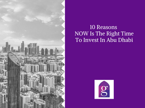 10 Reasons NOW Is The Right Time To Invest In Abu Dhabi