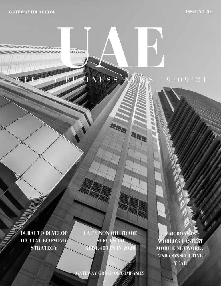 UAE weekly business news headlines 19th September 2021 Issue 54 Gateway Group Of Companies Abu Dhabi Dubai weekly magazine company formation business setup local sponsor service agent visas company formation authority trade licence license