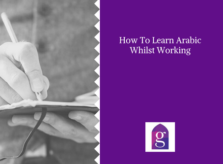 How To Learn Arabic Whilst Working