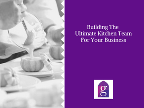 Building The Ultimate Kitchen Team For Your Business